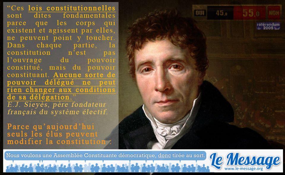 """MÊME SIEYES LE DIT (en 1789): """"AUCUNE SORTE DE POUVOIR DÉLÉGUÉ NE PEUT RIEN CHANGER AUX CONDITIONS DE SA DÉLÉGATION"""""""