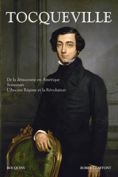 Alexis de Tocqueville, « De la démocratie en Amérique » (1835-1840).