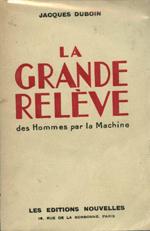 Jacques Duboin, LA GRANDE RELÈVE (de l'Homme par la Machine), 1932. Texte intégral