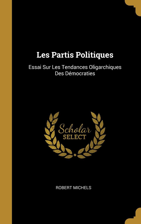 Robert Michels, Les partis politiques (1911).