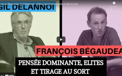François Bégaudeau & Gil Delannoi – Élites, pensée dominante et démocratie (ENS, 2019)