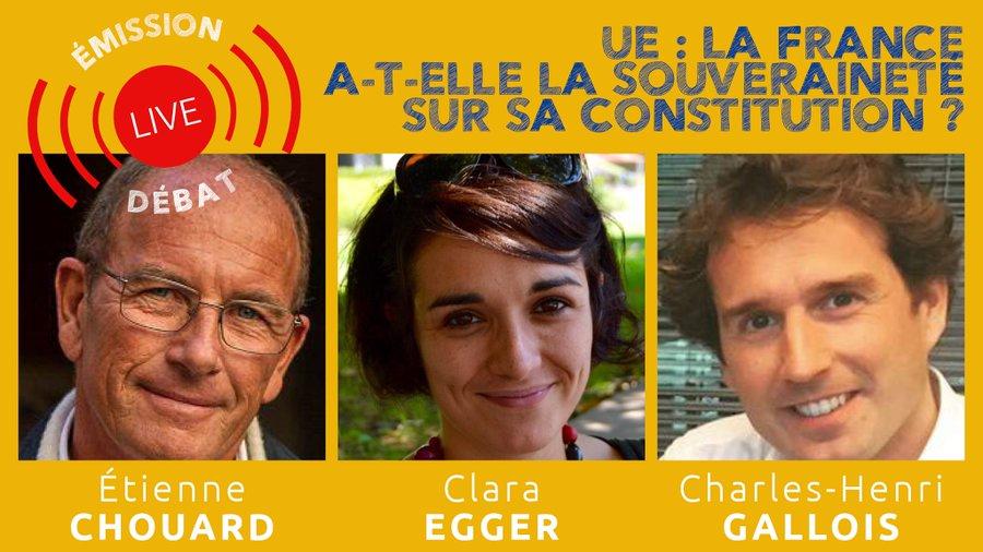Rendez-vous ce soir, 5 juillet 2021, 21 h, avec Clara Egger et Charles-Henri Gallois 🙂 UE: la France a-t-elle la souveraineté sur sa constitution?